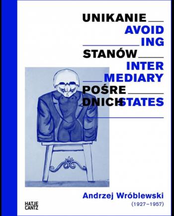 Unikanie stanów pośrednich/Avoiding intermediary states. Andrzej Wróblewski (1927-1957)