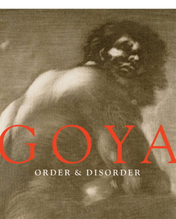 Goya: Order and Disorder