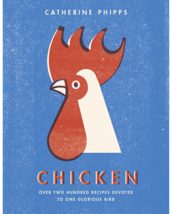 Chicken. Over two hundred recipes devoted to one glorious bird