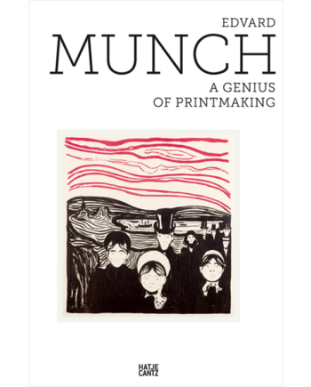 Edvard Munch. A Genius of Printmaking
