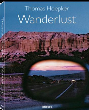 Thomas Hoepker. Wanderlust. 60 Years of Images