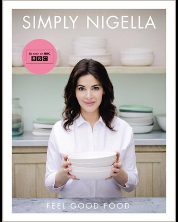 Simply Nigella. Feel Good Food