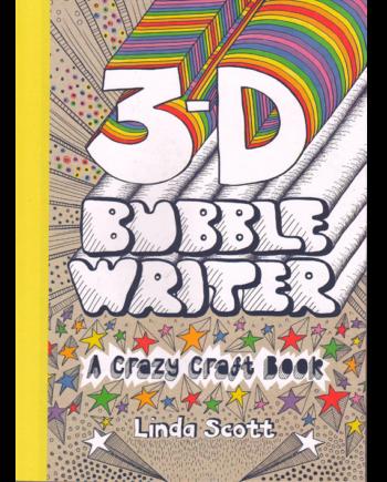 3D Bubble Writer. A Crazy Craft Book