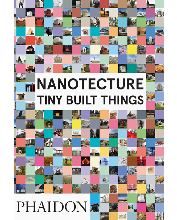 Nanotecture. Tiny Built Things