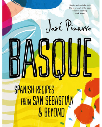 Basque - Recipes from San Sebastian & Beyond