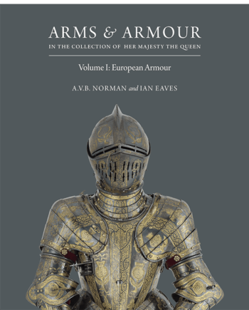Arms & Armour. in the Collection of Her Majesty The Queen