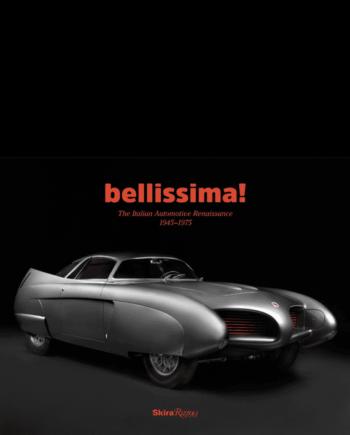 Bellissima! The Italian Automotive Renaissance 1945- 1975