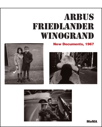 Arbus Friedlander Winogrand. New Documents