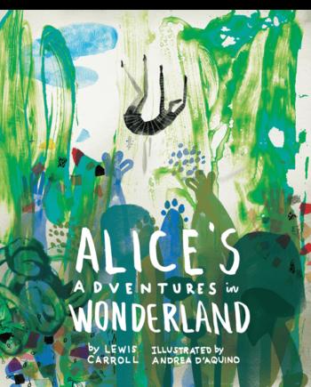 Alice's Adventures in Wonderland. Classics Reimagined