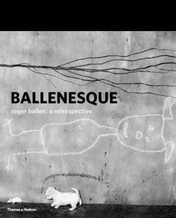 Ballenesque. Roger Ballen. A Retrospective