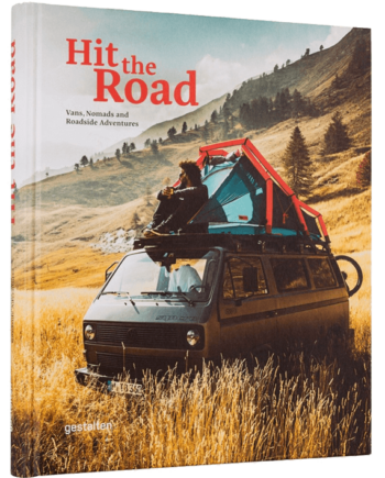 Hit The Road. Vans, Nomads and Roadside Adventures